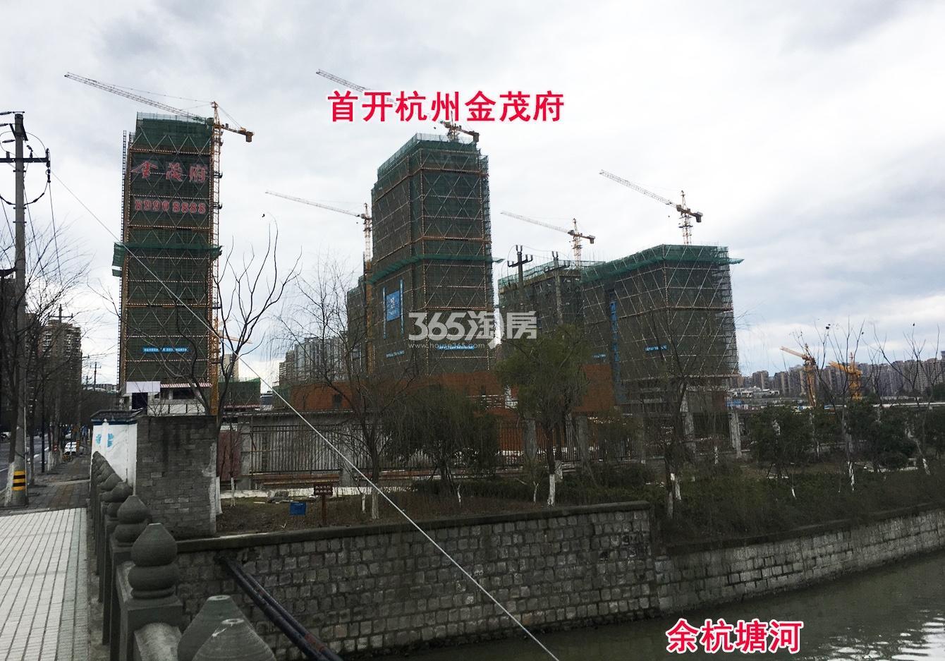 2018年2月28日首开杭州金茂府及周边河道